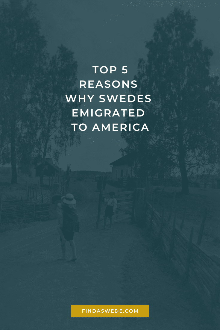 The top 5 reasons why Swedes emigrated to America